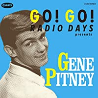 Go! Go! Radio Days Presents Gene Pitney <紙ジャケット>