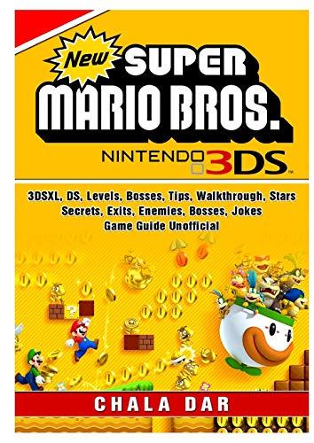 New Super Mario Bros 3DS, 3DSXL, DS, Levels, Bosses, Tips, Walkthrough, Stars, Secrets, Exits, Enemies, Bosses, Jokes, Game Guide Unofficial