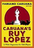 Caruana's Ruy Lopez: A White Repertoire For Club Players-Caruana, Fabiano