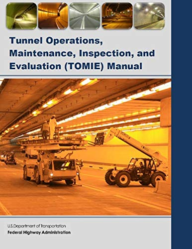 Tunnel Operations, Maintenance, Inspection, and Evaluation (TOMIE) Manual