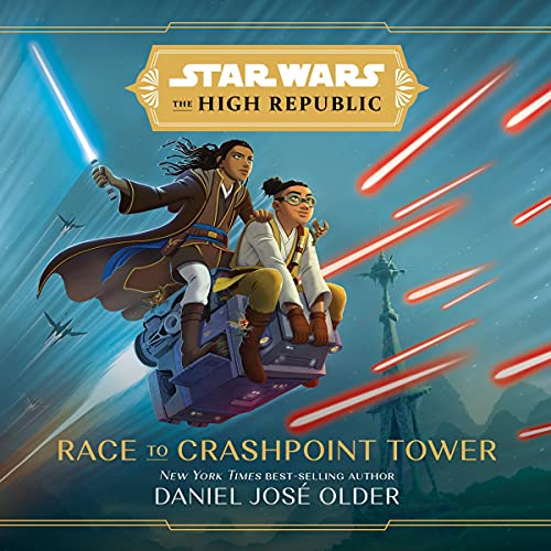Race to Crashpoint Tower: Star Wars: The High Republic, Book 2