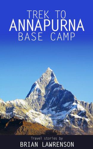 Trek to Annapurna Base Camp (Asia Series Book 8)