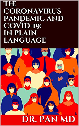 The Coronavirus Pandemic and COVID-19: in plain language