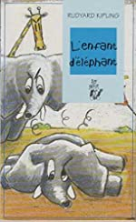 L'enfant d'éléphant Suivi de Le commencement des tatous de Rudyard Kipling
