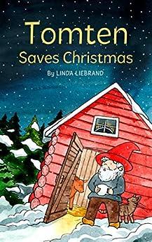 Tomten Saves Christmas: A Swedish Christmas Tale by [Linda Liebrand]