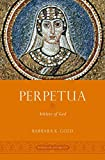 Perpetua: Athlete of God (Women in Antiquity)