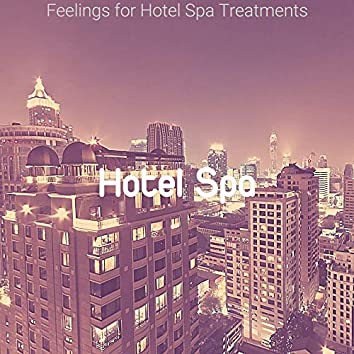 Feelings for Hotel Spa Treatments