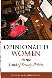Opinionated Women in the Land of Steady Habits