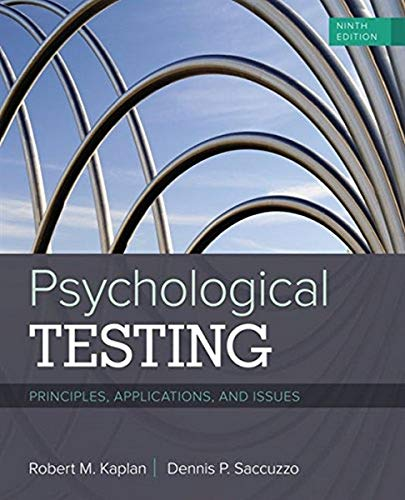 Compare Textbook Prices for Psychological Testing: Principles, Applications, and Issues 9 Edition ISBN 9781337098137 by Kaplan, Robert M.,Saccuzzo, Dennis P.