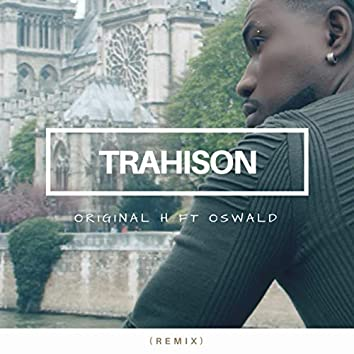 Trahison (feat. Oswald) [Remix]
