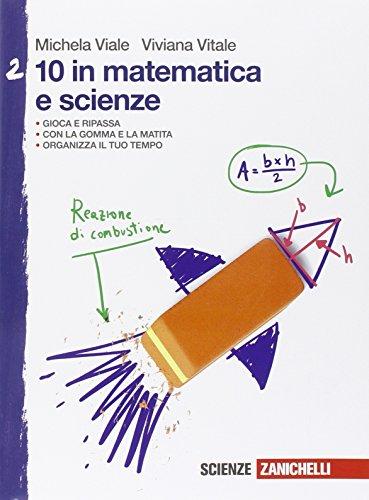 10 in matematica e scienze. Per la Scuola media (Vol. 2)