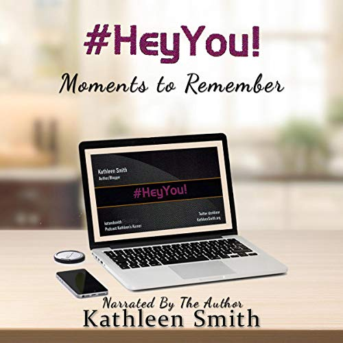 #Hey You! Moments to Remember Audiobook By Kathleen Smith cover art