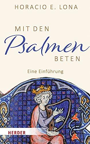 Mit Den Psalmen Beten: Eine Einfuhrung (German Edition)