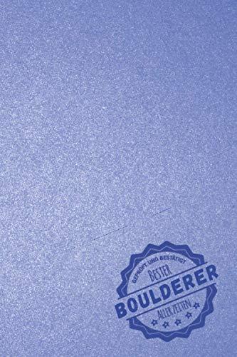 Geprüft und Bestätigt bester Boulderer aller Zeiten: Notizbuch inkl. To Do Liste | Das perfekte Geschenk für Männer, die ohne Kletterseil oder Klettergurt klettern | Geschenkidee | Geschenke