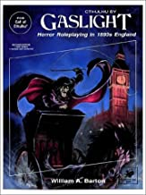 By William A. Barton Cthulhu by Gaslight: Horror Roleplaying in 1890s England (Call of Cthulhu Horror Roleplaying, 1890s (2nd Second Edition) [Paperback]