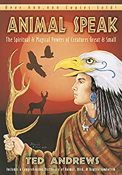 Animal-Speak  The Spiritual & Magical Powers of Creatures Great & Small