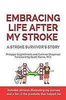EMBRACING LIFE AFTER MY STROKE: A Stroke Survivor's Story