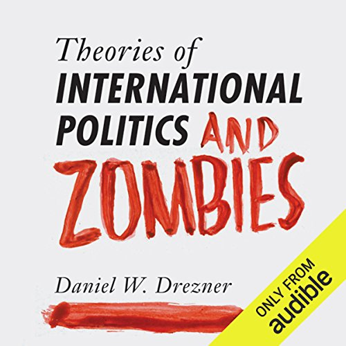 Theories of International Politics and Zombies cover art