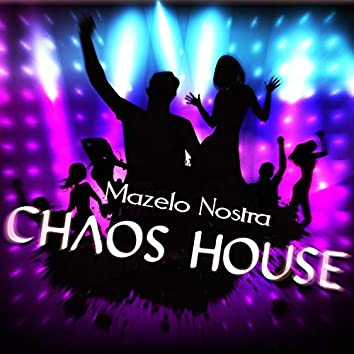 Chaos House