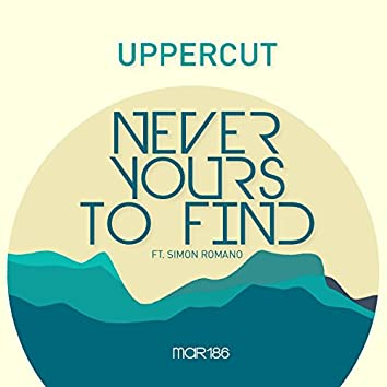 Never Yours To Find