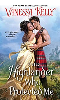 The Highlander Who Protected Me (Clan Kendrick Book 1) by [Vanessa Kelly]