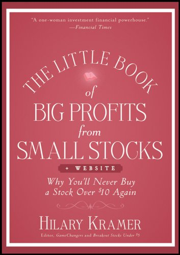The Little Book of Big Profits from Small Stocks + Website: Why You'll Never Buy a Stock Over $10 Again (Little Books. Big Profits)
