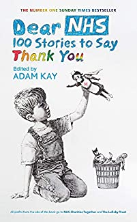 Adam Kay - Dear NHS: 100 Stories To Say Thank You