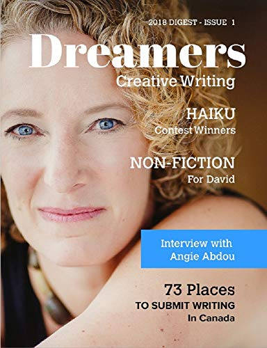 Dreamers Creative Writing: 2018 Digest - Issue 1 (Dreamers Digest)
