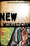 New Monasticism: What It Has to Say to Today's Church (English Edition)