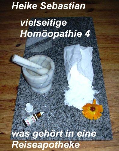 vielseitige Homöopathie 4 - was gehört in eine Reiseapotheke