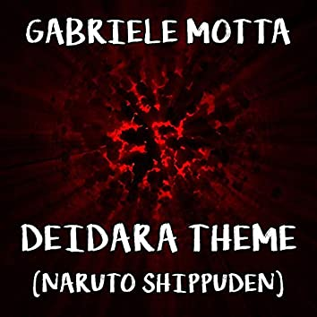 "Deidara Theme (From ""Naruto Shippuden"")"