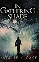 In Gathering Shade: Large Print Hardcover Edition