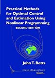 Practical Methods for Optimal Control and Estimation Using Nonlinear Programming (Advances in Design and Control, Band 19)
