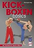 Kickboxen basics: Mit Weltmeister Martin Albers - Christoph Delp