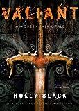 Valiant: A Modern Faerie Tale (The Modern Faerie Tales) - Holly Black