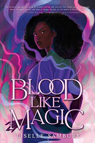 Blood Like Magic by [Liselle Sambury]