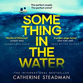 Something in the Water                   By:                                                                                                                                 Catherine Steadman                               Narrated by:                                                                                                                                 Catherine Steadman                      Length: 11 hrs and 42 mins     409 ratings     Overall 4.3