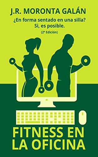 Fitness en la Oficina: ¿En forma sentado en una silla? Si es posible