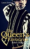 The Queen's Favourite: Robert Dudley, Earl of Leicester (The Tudor Court)