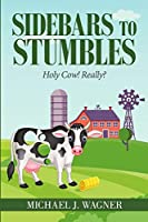Sidebars to Stumbles: Holy Cow! Really?