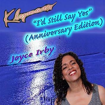 I'd Still Say Yes (Anniversary Edition)