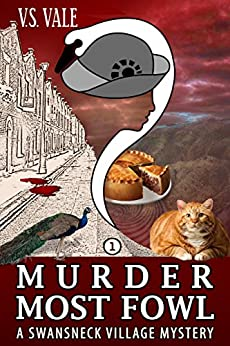 Murder Most Fowl  (A Swansneck Village Mystery,  # 1) by [V S Vale]