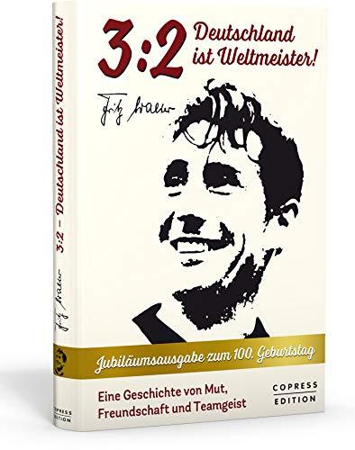 3:2 - Deutschland ist Weltmeister! So hat Fritz Walter das Wunder von Bern erlebt. Eine wahre Geschichte von Mut, Freundschaft und Teamgeist. WM 1954: ... die National-Elf schreibt Fuballgeschichte.