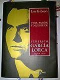 Vida Pasion Y Muerte De Federico Garcia Lorca 1989-1936
