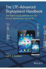 The LTE-Advanced Deployment Handbook: The Planning Guidelines for the Fourth Generation Networks Kindle Edition