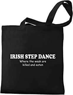 Eddany Irish Step Dance WHERE THE WEAK ARE KILLED AND EATEN Canvas Tote Bag
