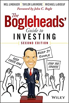 The Bogleheads' Guide to Investing by [Taylor Larimore, Mel Lindauer, Michael LeBoeuf, John C. Bogle]