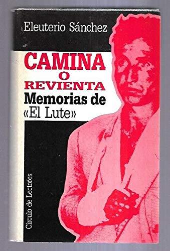 CAMINA O REVIENTA. MEMORIAS DE EL LUTE
