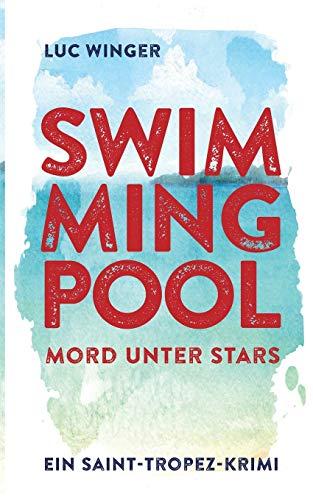 Swimmingpool: Mord unter Stars (Saint-Tropez Krimi)