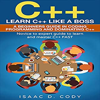 C++: Learn C++ Like a Boss     A Beginner's Guide in Coding, Programming and Dominating C++              By:                                                                                                                                 Isaac D. Cody                               Narrated by:                                                                                                                                 Kevin Theis                      Length: 1 hr and 29 mins     20 ratings     Overall 3.8